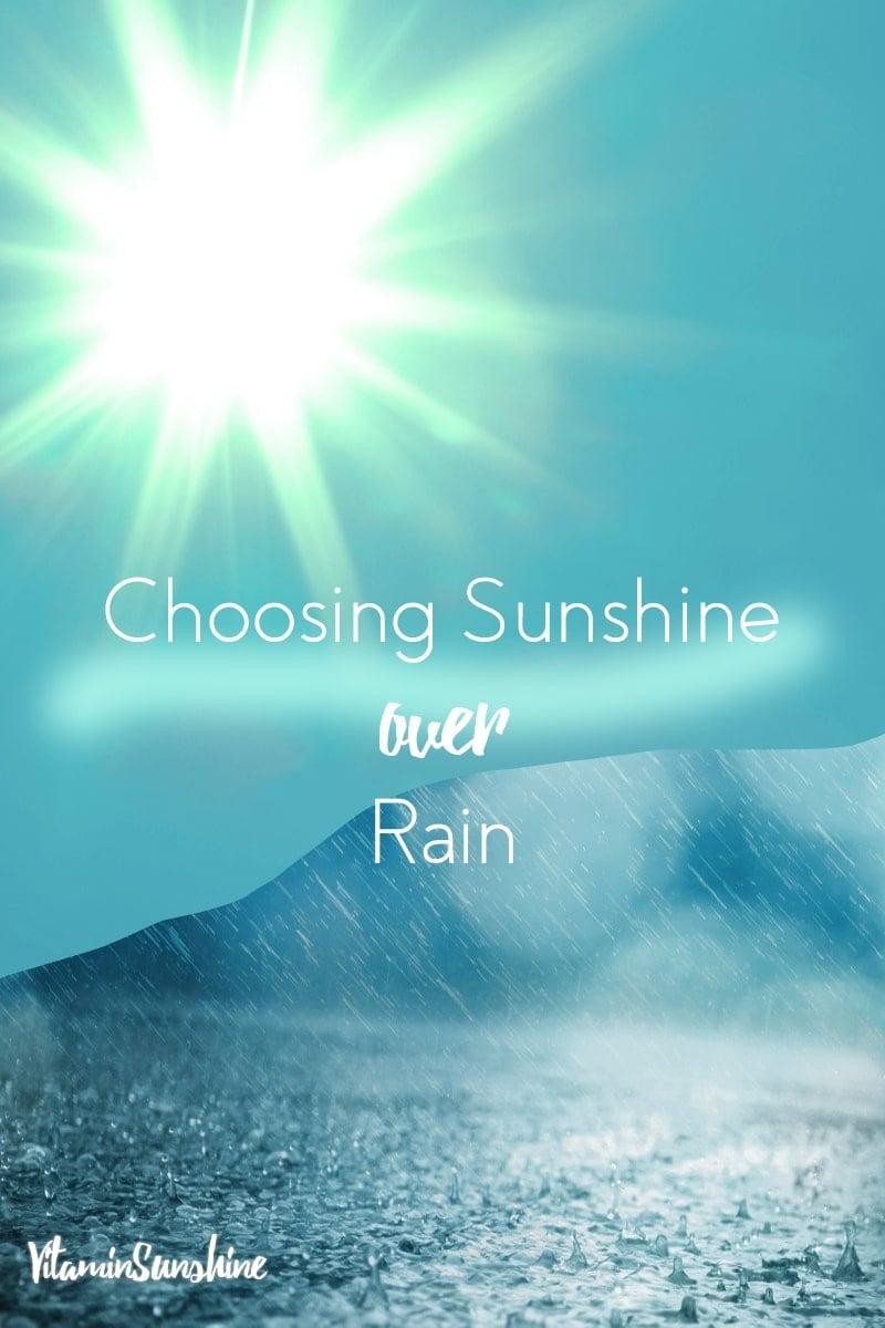 Choosing Sunshine over Rain
