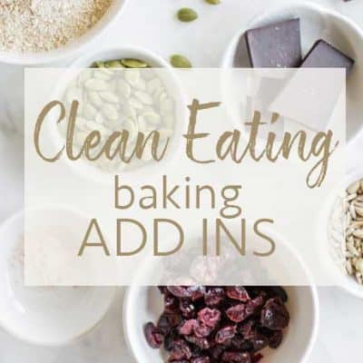 Clean Eating Baking Add Ins