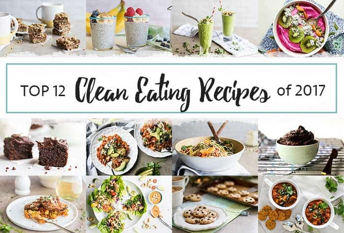 Top 12 Clean Eating Recipes of 2017 / These are the most popular healthy recipes from last year!