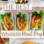 photos of meal prep boxes showcasing 3 easy whole30 lunch ideas.