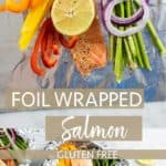 Two images showing how to make foiled wrapped oven baked salmon.
