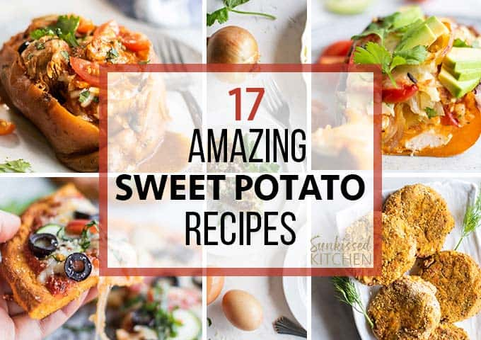 17 Amazing Sweet Potato Recipes
